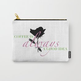 Coffee is Always a Good Idea III Carry-All Pouch