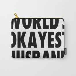 WORLD'S OKAYEST HUSBAND Carry-All Pouch