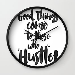 Those who Hustle! Wall Clock