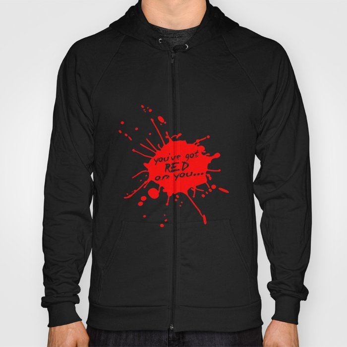 Shaun oF The Dead  |  You've Got Red On You... Hoody