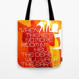 """CLASSIC HORROR QUOTES :: DAWN OF THE DEAD :: """"WHEN THERE IS NO MORE ROOM IN HELL..."""" Tote Bag"""