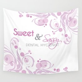 Sweet and Sassy Dental Hygienist Wall Tapestry