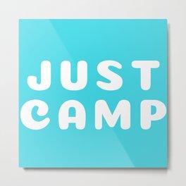 Just Camp Metal Print