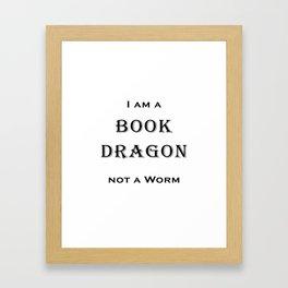I'm A Book Dragon Not A Worm Framed Art Print