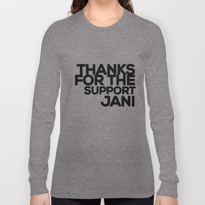 Thanks for the support Jan! (B) Long Sleeve T-shirt