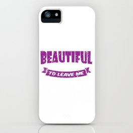 It's A Beautiful Day To Leave Me Alone Full Of Sarcasms T-shirt Design Weary Arrogant Bitter  iPhone Case