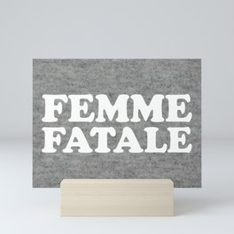 Femme Fatale Quote Mini Art Print