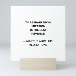 Stoic Inspiration Quotes - Marcus Aurelius Meditations - To refrain from imitation is the best reven Mini Art Print