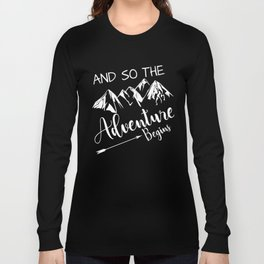 And So The Adventure Begins T-Shirts and Hoodies Long Sleeve T-shirt