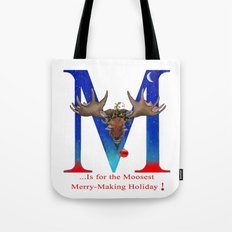 Let's Have The Moosest Merry-Making Holiday ! Tote Bag