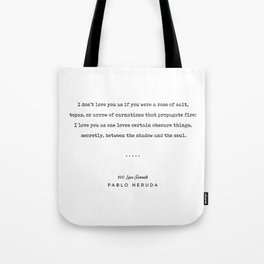 Pablo Neruda Quote 05 - 100 Love Sonnets - Minimal, Sophisticated, Modern, Classy Typewriter Print Tote Bag