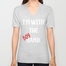 I'm With the Band I'm With the Boy Band Boy Bands Unisex V-Neck