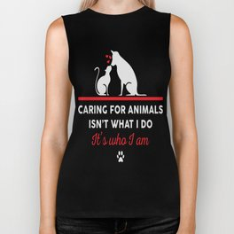 Caring for animals isnt what i do Its who i am Biker Tank