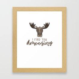 I Find You Amoosing Framed Art Print