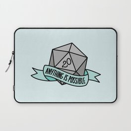 Anything is Possible D20 Laptop Sleeve