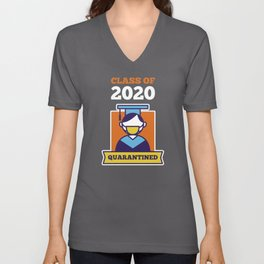 Class of 2020. Quarantined. Graduation in crisis time. Unisex V-Neck