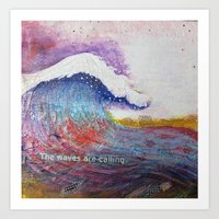 The waves are calling Art Print