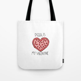 pizza is my valentine new 2018 14feb valentines day Tote Bag