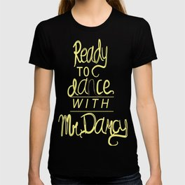 Dance with Mr. Darcy T-shirt