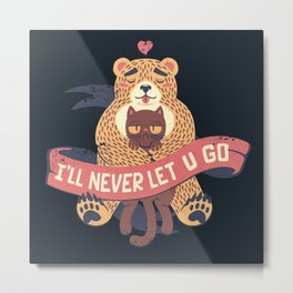 Ill Never Let You Go Bear Love Cat Metal Print