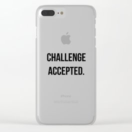 Challenge accepted Clear iPhone Case