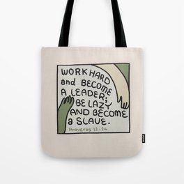 Work Hard and Become a Leader  | Bible quote | Proverbs 12:24 Tote Bag