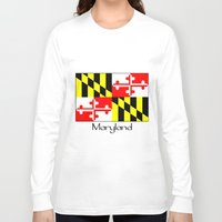 maryland Long Sleeve T-shirts featuring Maryland by rita rose