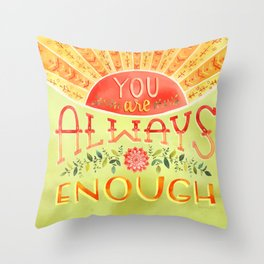 You Are Always Enough / Watercolor Hand Lettering Self Love Encouragement Quote for Positivity Throw Pillow