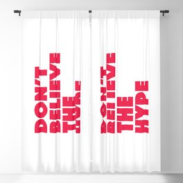 Don't believe the hype Blackout Curtain