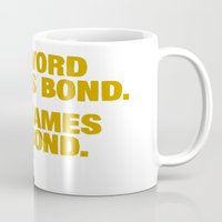 bond Mugs featuring Word is bond. James Bond. by Chris Piascik