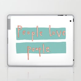 People love people. Laptop & iPad Skin