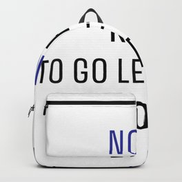 Now Is The Right Time To Go Left Backpack