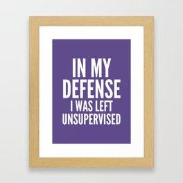 In My Defense I Was Left Unsupervised (Ultra Violet) Framed Art Print