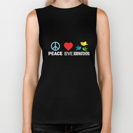 Peace Love Birdwatching Funny Bird Nerd Birding Biker Tank