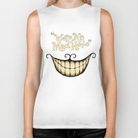 teeth Biker Tanks featuring We're All Mad Here by greckler