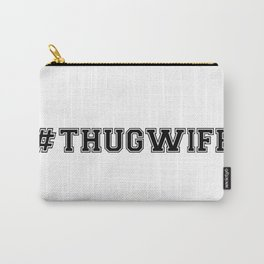 hashtag THUG WIFE Carry-All Pouch