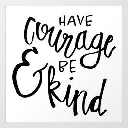 have courage and be kind no. 1 Kunstdrucke