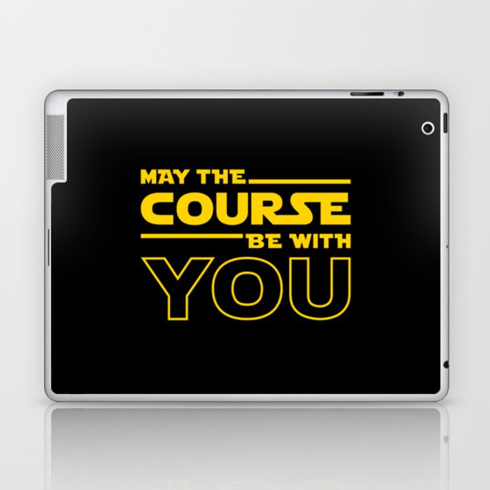 May The Course Be With You Laptop & iPad Skin