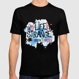 My life is strange! T-shirt