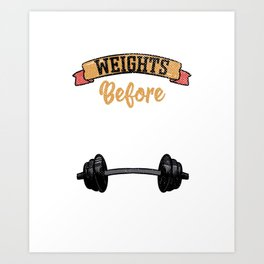 Funny Weights For Before Dates Fitness Gym Workout design Art Print