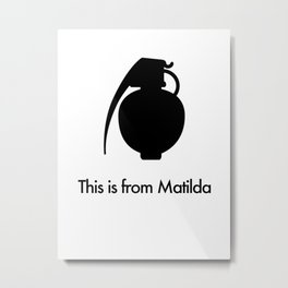 This is from Matilda Metal Print