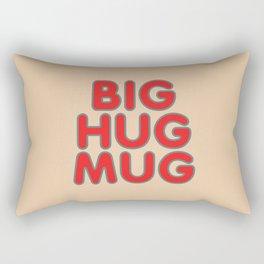 Big Hug Mug Rectangular Pillow