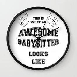 AWESOME BABYSITTER Wall Clock