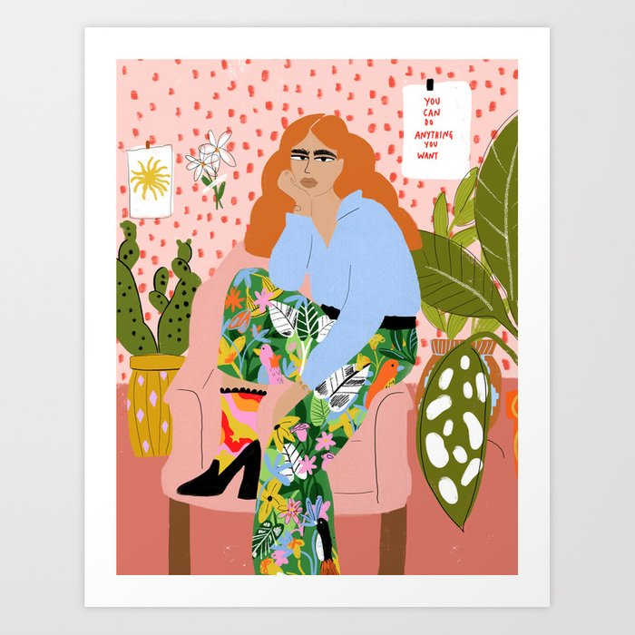 You can do everything you want Art Print