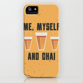 Funny Me Myself Chai Quote iPhone Case