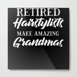 Retired Hairstylists Make Amazing Grandmas Metal Print
