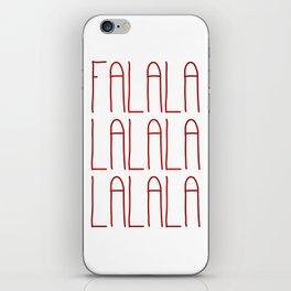 Falalalalalalalala iPhone Skin