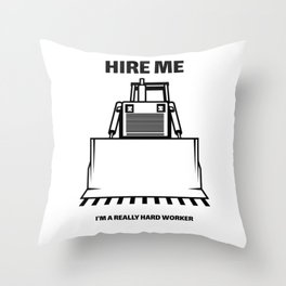 Hire me i'm a really hard worker Contractor handyman carpenter construction worker painter Throw Pillow