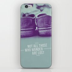 Not all those who wander are lost iPhone & iPod Skin