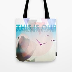 THIS IS OUR HAPPILY EVER AFTER Tote Bag